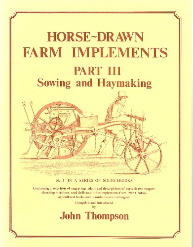 Horse Drawn Farm Implements: Part III Sowing
