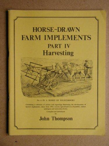 Horse Drawn Farm Implements: Harvesting: Thompson, John