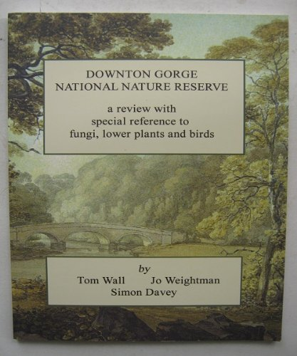9780950582351: Downton Gorge National Nature Reserve: a review with special reference to fungi, lower plants and birds