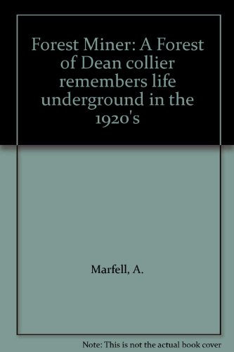 9780950592657: Forest Miner: A Forest of Dean collier remembers life underground in the 1920's