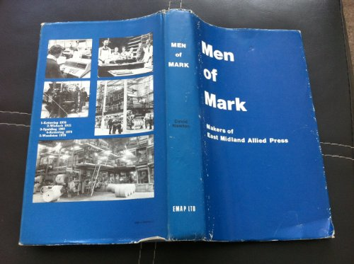 Men of Mark: Makers of East Midland Allied Press (0950595403) by David Newton