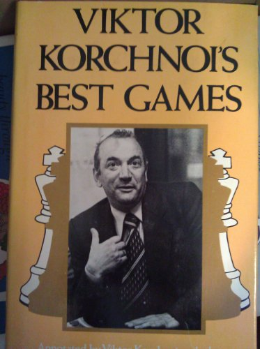 Viktor Korchnoi's best games (A Philidor chess book) (0950597406) by Korchnoi, Viktor