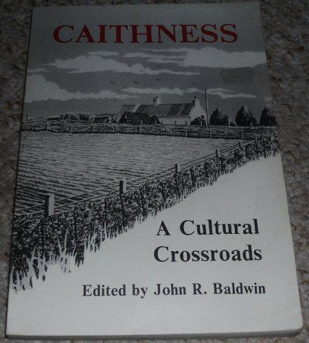 9780950599410: Caithness: A cultural crossroads
