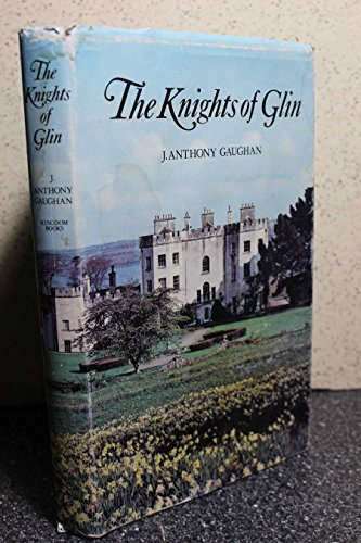 The Knights of Glin: A Geraldine family (0950601519) by J. Anthony Gaughan