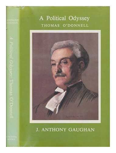 A political odyssey: Thomas O'Donnell, M.P. for West Kerry, 1900-1918 (0950601543) by J. Anthony Gaughan