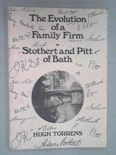 9780950602509: Evolution of a Family Firm: Stothert and Pitt of Bath