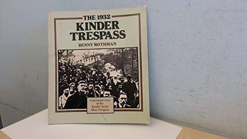 The 1932 Kinder Trespass : A Personal View of the Kinder Scout Mass Trespass