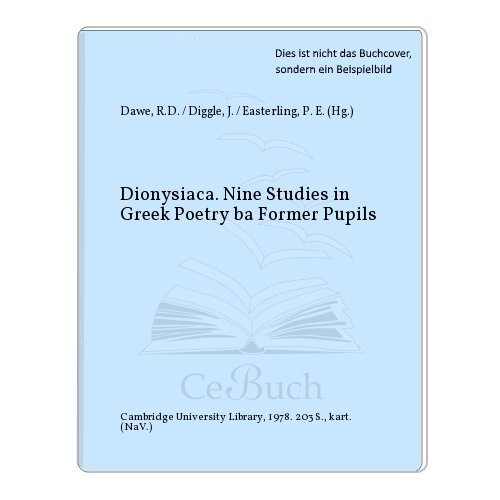 9780950606408: Dionysiaca: Nine Studies in Greek Poetry by Former Pupils Presented to Sir Denys Page on His Seventieth Birthday