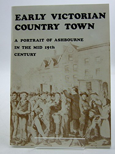 Early Victorian Country Town: A Portrait of Ashbourne, in the MID 19th Century.: Ashbourne Local ...