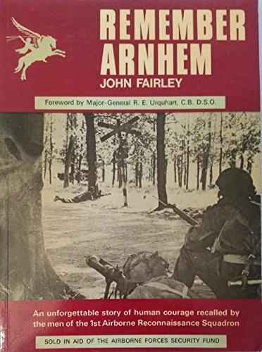 9780950609607: Remember Arnhem: The story of the 1st Airborne Reconnaissance Squadron at Arnhem
