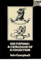 Ian Fleming : A Catalogue of a Collection : A Preliminary to a Bibliography [SIGNED]: Campbell, ...