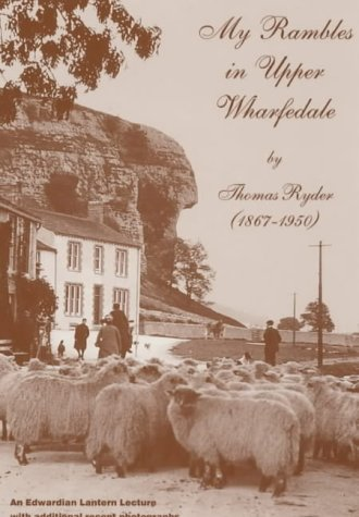 My Rambles in Upper Wharfedale: Ryder, Thomas
