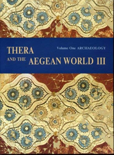 THERA AND THE AEGEAN WORLD III [3 VOLUME SET] Proceedings of the Third International Congress, Sa...
