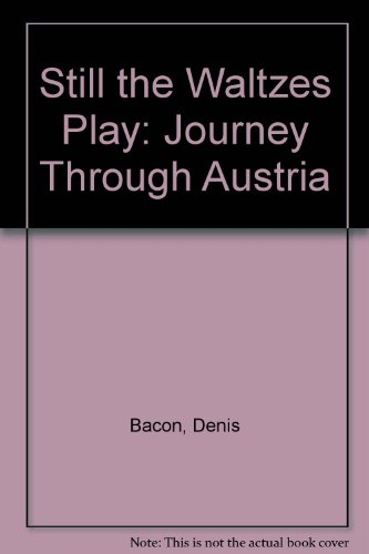 Still the waltzes play: Pictures, words, and music: Bacon, Denis