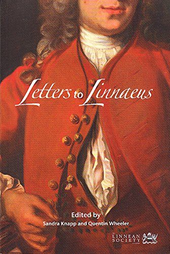 Letters to Linnaeus: Sandra Knapp and Quentin Wheeler (Editors)
