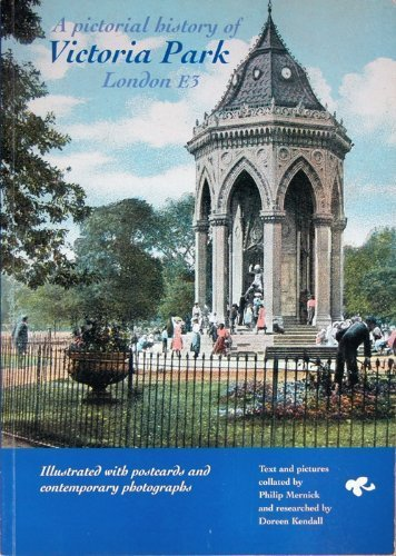 9780950625812: A pictorial history of Victoria Park, London E3: Illustrated with postcards and contemporary photographs