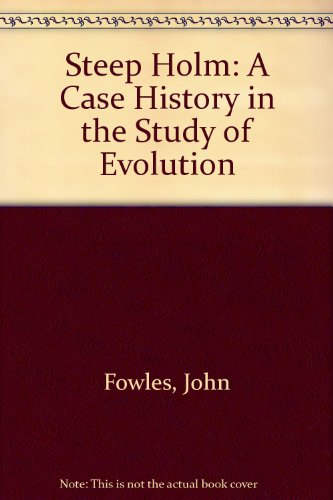 Steep Holm: A Case History in the Study of Evolution (0950628204) by Fowles, John