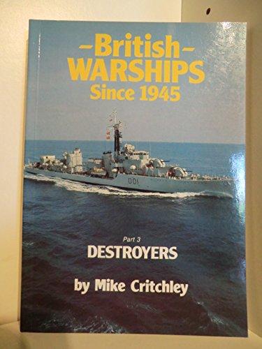 9780950632391: British Warships Since 1945: Destroyers Pt. 3