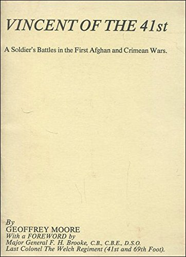 VINCENT OF THE 41ST : A SOLDIER'S BATTLES IN THE FIRST AFGHAN AND CRIMEAN WARS