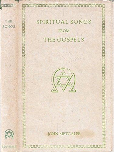 Spiritual Songs from the Gospels (Psalms, hymns & spiritual songs): Metcalfe, John
