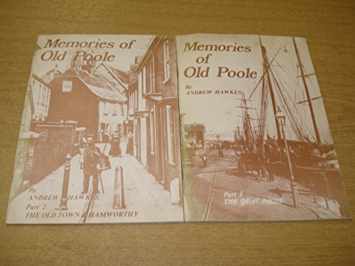 Memories of Old Poole: Old Town and: Hawkes, Andrew