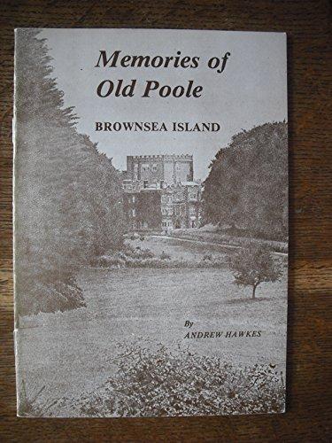 Memories of Old Poole: Brownsea Island: Hawkes, Andrew