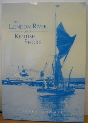 The London River And Kentish Shore (FINE COPY OF SCARCE EDITION)