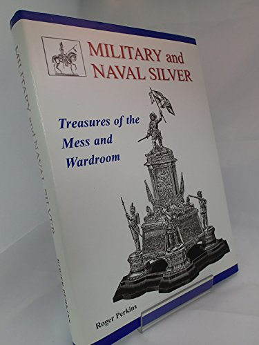 9780950642949: Military & Naval Silver: Treasures of the Mess & Wardroom.