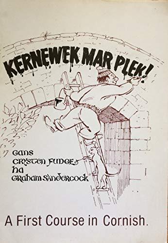 Kernewek Mar Plek: 1st Course: Fudge, Crysten, Sandercock,