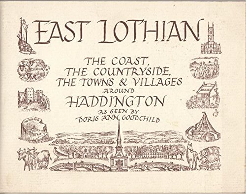 9780950656137: East Lothian : The Coast, the Countryside, the Town and Villages Around Haddington
