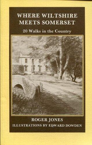 Where Wiltshire Meets Somerset: Twenty Walks in the Country: Jones, Roger