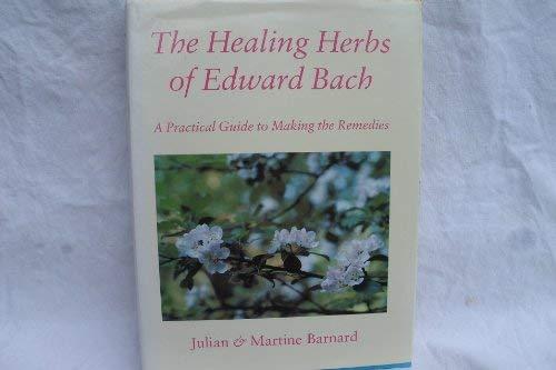 Healing Herbs of Edward Bach: Illustrated Guide: Barnard, Julian and