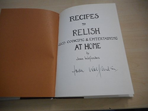 9780950674957: Recipes to Relish: Good Cooking and Entertaining at Home
