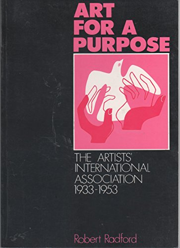 9780950678375: Art for a Purpose: Artists' International Association, 1933-53 (Winchester studies in art & criticism)