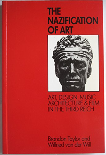 9780950678399: Nazification of Art: Art, Design, Architecture Music and Film in Third Reich