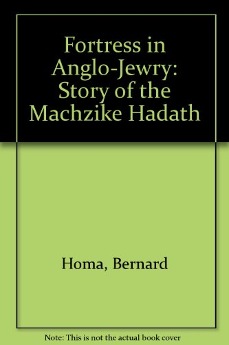 9780950679105: Fortress in Anglo-Jewry: Story of the Machzike Hadath