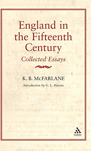 England in the 15th Century: Collected Essays: McFarlane, K. B.