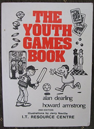 The youth games book: Alan Dearling and Howard Armstrong