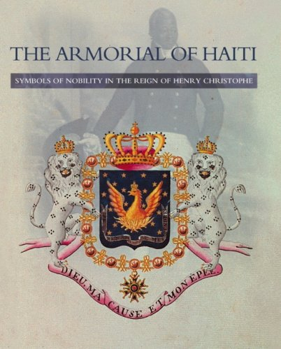 9780950698021: The Armorial of Haiti Symbols of Nobility in the Reign of Henry Christophe