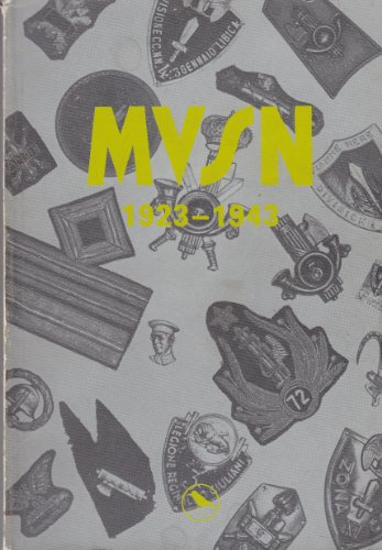 9780950701202: M. V. S. N., 1923-43: Badges and Uniforms of the Italian Fascist Militia