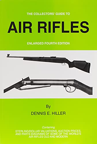 Collectors' Guide to Air Rifles (Collector's Guide to Air Rifles): Hiller, Dennis E.