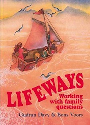 LIFEWAYS. WORKING WITH FAMILY QUESTIONS.: Gudrun Davy and