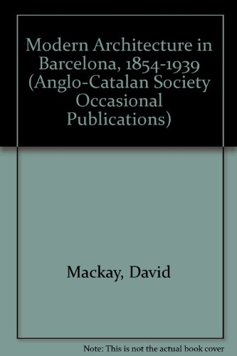 9780950713724: Modern Architecture in Barcelona, 1854-1939 (Anglo-Catalan Society Occasional Publications S.)