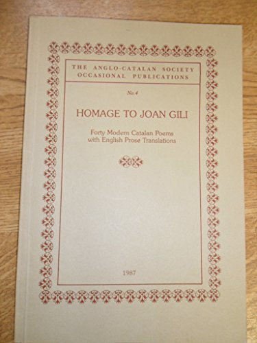 Homage to Joan Gili on His Eightieth Birthday: Forty Modern Catalan Poems (Anglo-Catalan Society ...