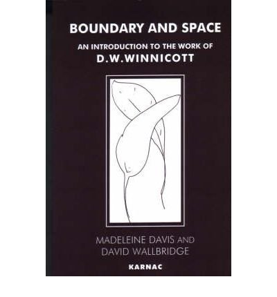 Boundary and Space An Introduction to the Work of D. W. Winnicott