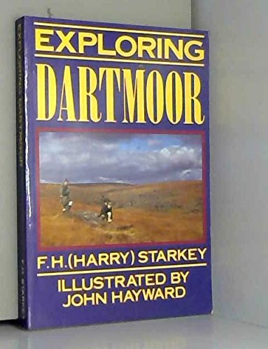 EXPLORING DARTMOOR: Starkey, F H