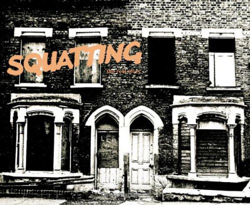 9780950725901: Squatting: The Real Story