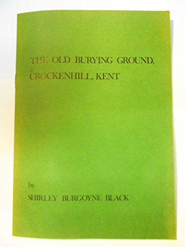 9780950733401: Old Burying Ground, Crockenhill, Kent