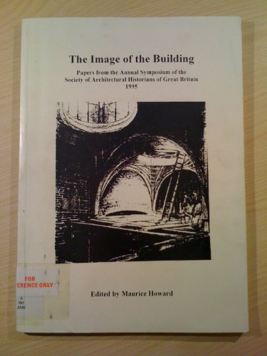 The Image of the Building: Papers from the Annual Symposium of the Society of Architectural ...