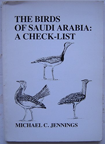 Birds of Saudi Arabia: A Check List: Jennings, Michael C.